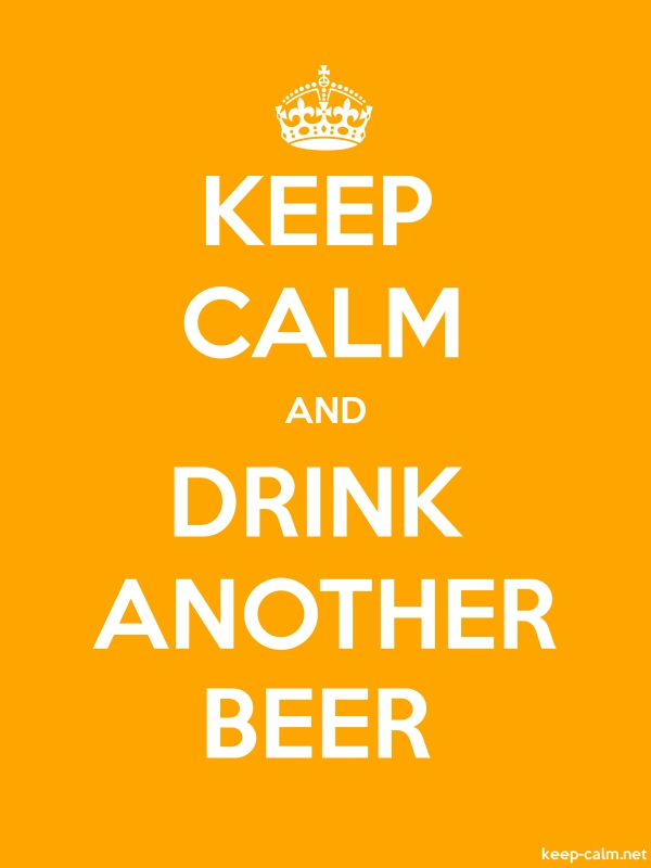 KEEP CALM AND DRINK ANOTHER BEER - white/orange - Default (600x800)