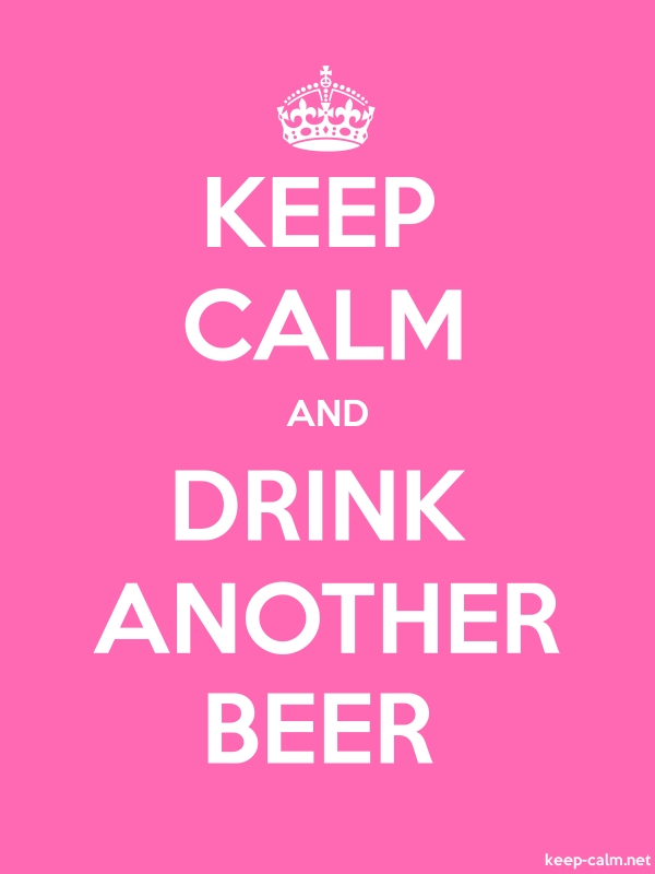 KEEP CALM AND DRINK ANOTHER BEER - white/pink - Default (600x800)
