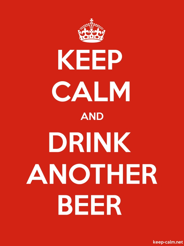 KEEP CALM AND DRINK ANOTHER BEER - white/red - Default (600x800)