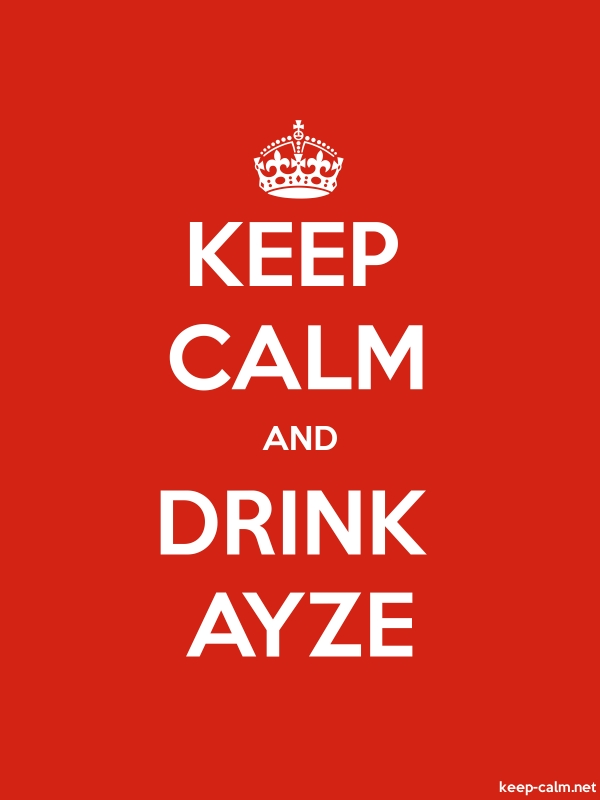KEEP CALM AND DRINK AYZE - white/red - Default (600x800)