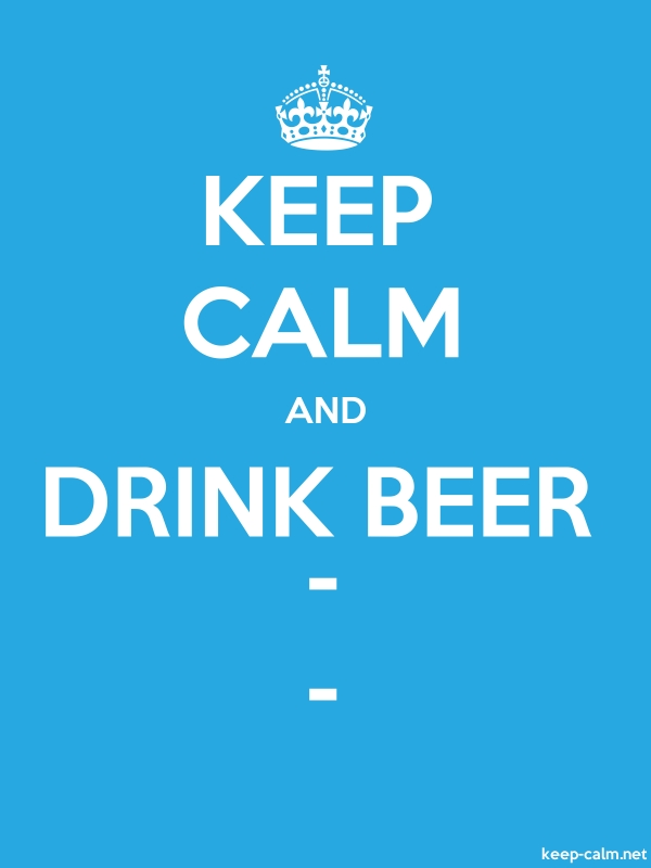 KEEP CALM AND DRINK BEER - - - white/blue - Default (600x800)