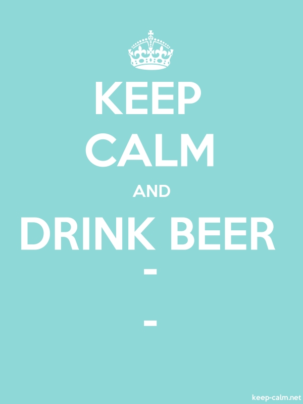 KEEP CALM AND DRINK BEER - - - white/lightblue - Default (600x800)