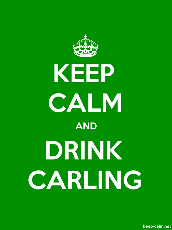 KEEP CALM AND DRINK CARLING - white/green - Default (600x800)