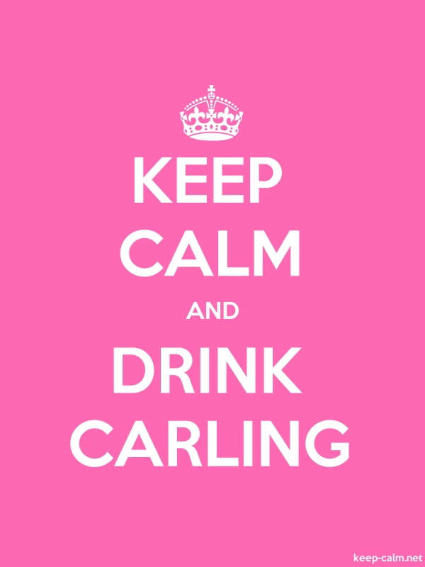 KEEP CALM AND DRINK CARLING - white/pink - Default (600x800)