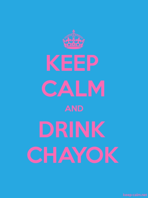 KEEP CALM AND DRINK CHAYOK - pink/blue - Default (600x800)