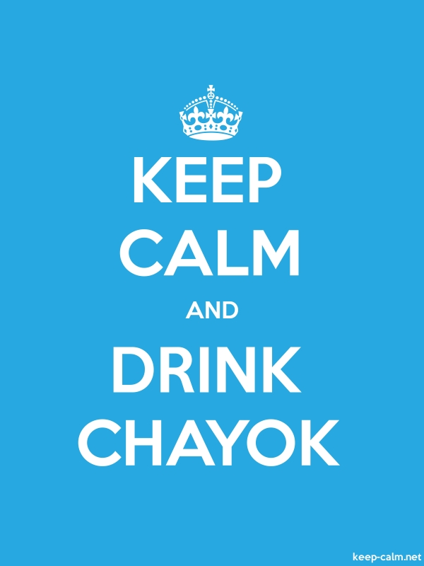 KEEP CALM AND DRINK CHAYOK - white/blue - Default (600x800)
