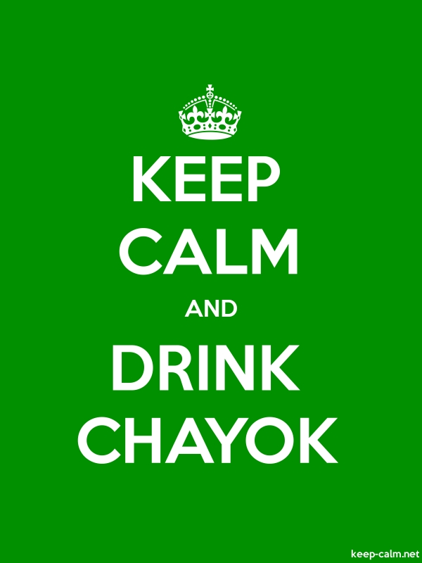 KEEP CALM AND DRINK CHAYOK - white/green - Default (600x800)