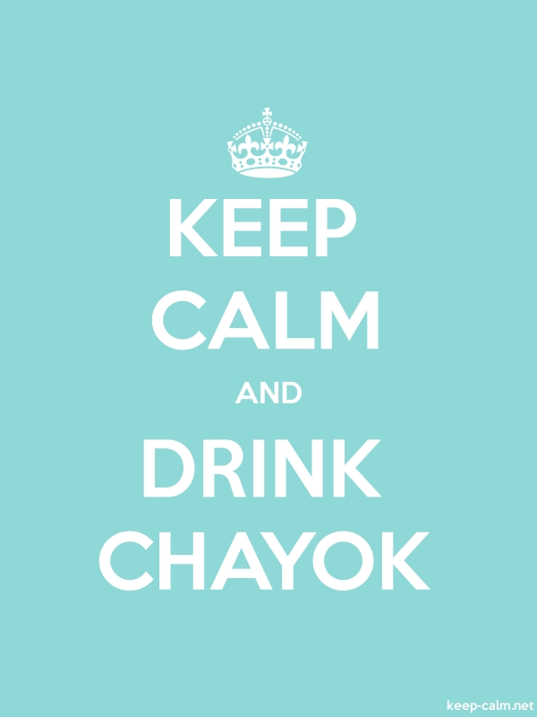 KEEP CALM AND DRINK CHAYOK - white/lightblue - Default (600x800)