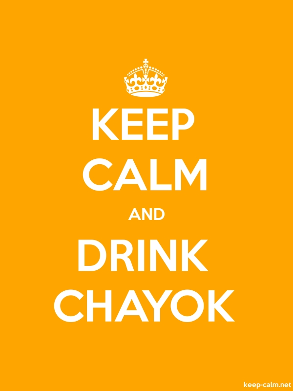 KEEP CALM AND DRINK CHAYOK - white/orange - Default (600x800)