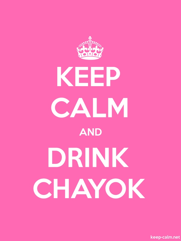 KEEP CALM AND DRINK CHAYOK - white/pink - Default (600x800)
