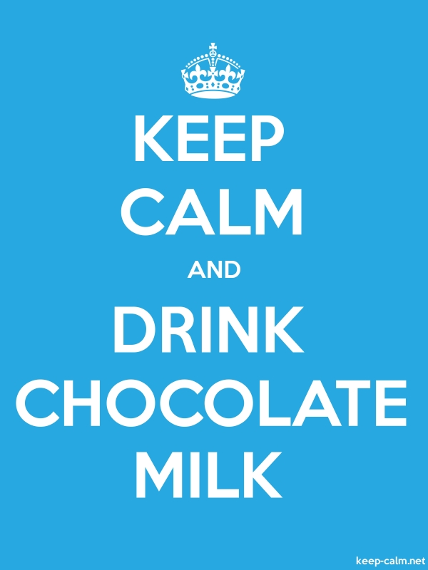 KEEP CALM AND DRINK CHOCOLATE MILK - white/blue - Default (600x800)