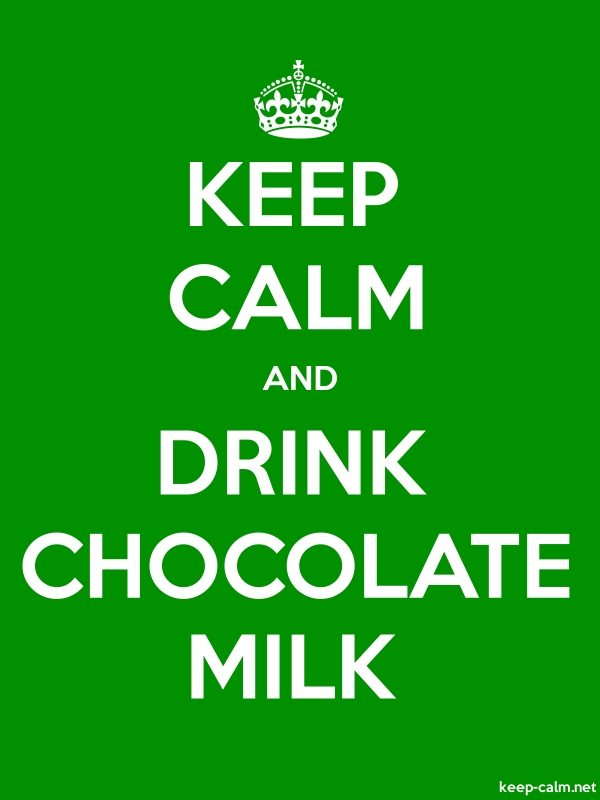 KEEP CALM AND DRINK CHOCOLATE MILK - white/green - Default (600x800)