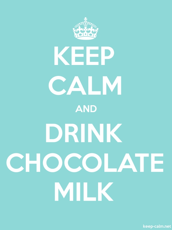 KEEP CALM AND DRINK CHOCOLATE MILK - white/lightblue - Default (600x800)