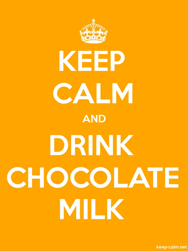 KEEP CALM AND DRINK CHOCOLATE MILK - white/orange - Default (600x800)