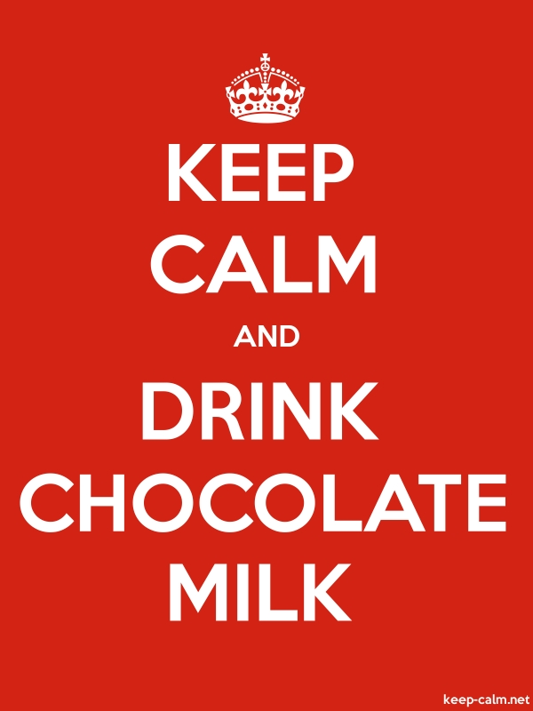 KEEP CALM AND DRINK CHOCOLATE MILK - white/red - Default (600x800)