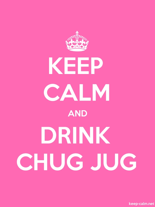 KEEP CALM AND DRINK CHUG JUG - white/pink - Default (600x800)