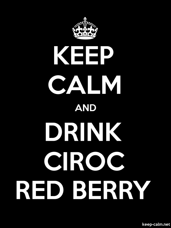 KEEP CALM AND DRINK CIROC RED BERRY - white/black - Default (600x800)