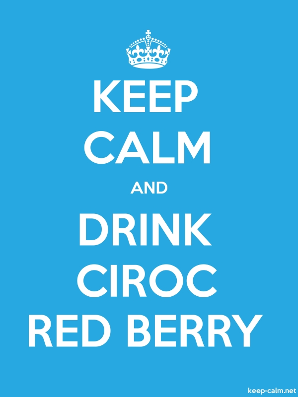 KEEP CALM AND DRINK CIROC RED BERRY - white/blue - Default (600x800)