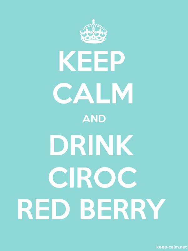 KEEP CALM AND DRINK CIROC RED BERRY - white/lightblue - Default (600x800)