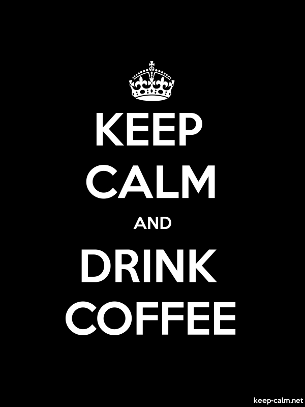 KEEP CALM AND DRINK COFFEE - white/black - Default (600x800)