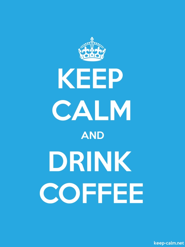 KEEP CALM AND DRINK COFFEE - white/blue - Default (600x800)