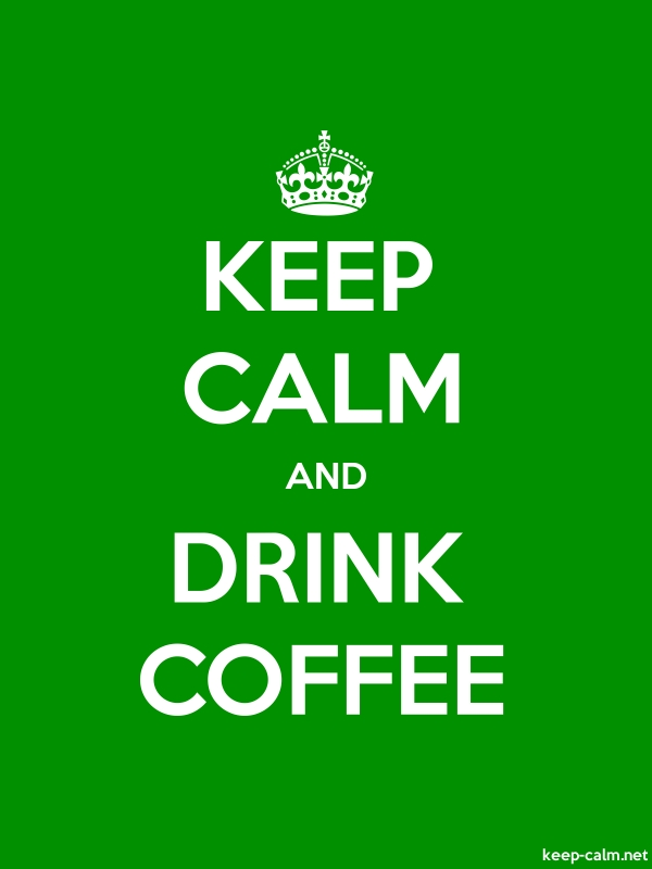 KEEP CALM AND DRINK COFFEE - white/green - Default (600x800)