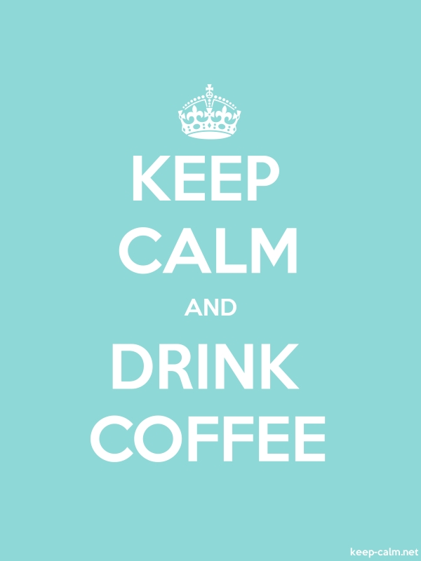 KEEP CALM AND DRINK COFFEE - white/lightblue - Default (600x800)