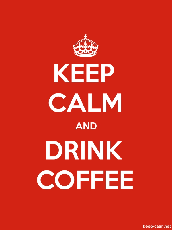 KEEP CALM AND DRINK COFFEE - white/red - Default (600x800)