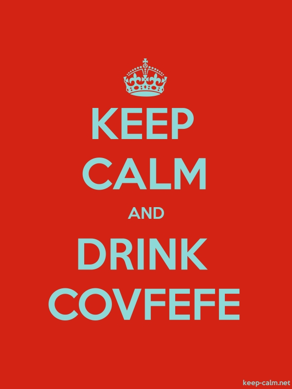KEEP CALM AND DRINK COVFEFE - lightblue/red - Default (600x800)