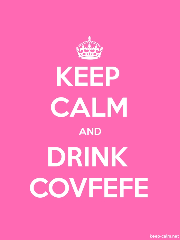 KEEP CALM AND DRINK COVFEFE - white/pink - Default (600x800)