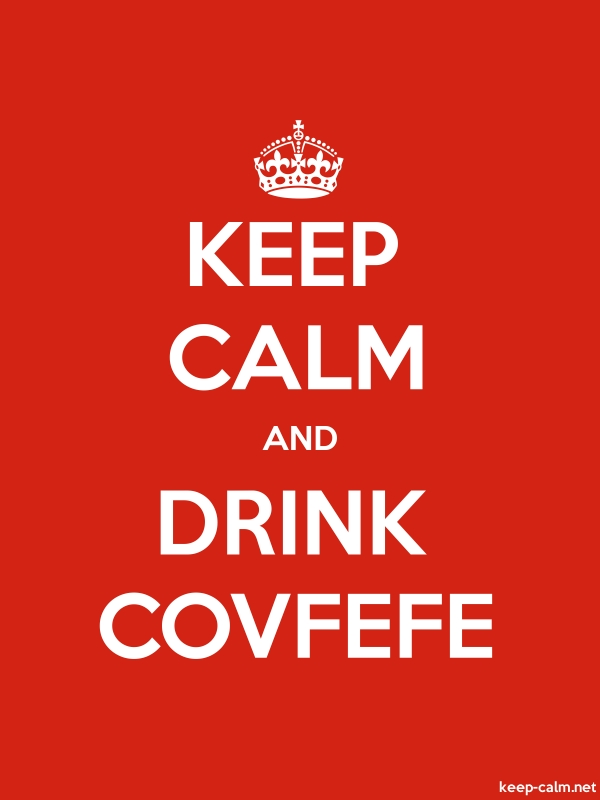 KEEP CALM AND DRINK COVFEFE - white/red - Default (600x800)