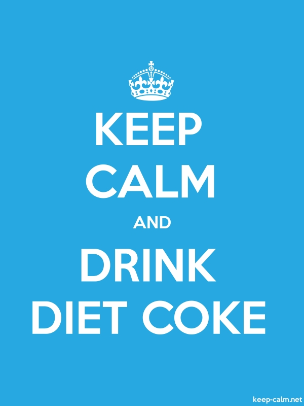 KEEP CALM AND DRINK DIET COKE - white/blue - Default (600x800)