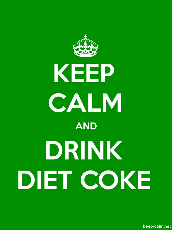 KEEP CALM AND DRINK DIET COKE - white/green - Default (600x800)
