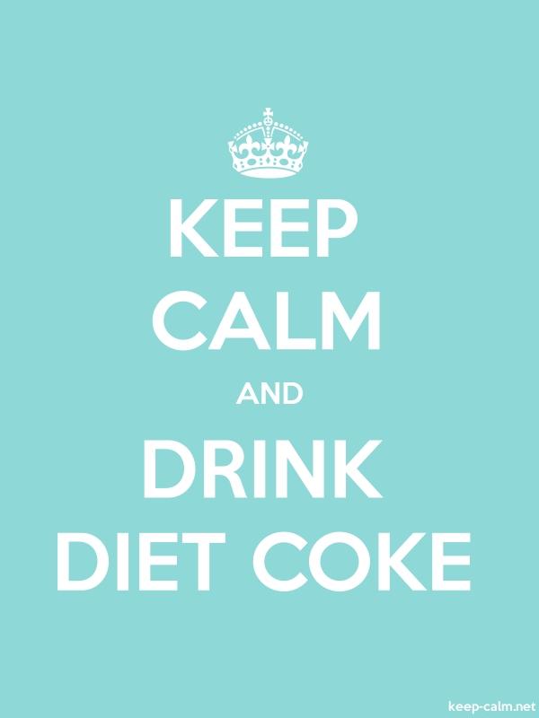 KEEP CALM AND DRINK DIET COKE - white/lightblue - Default (600x800)
