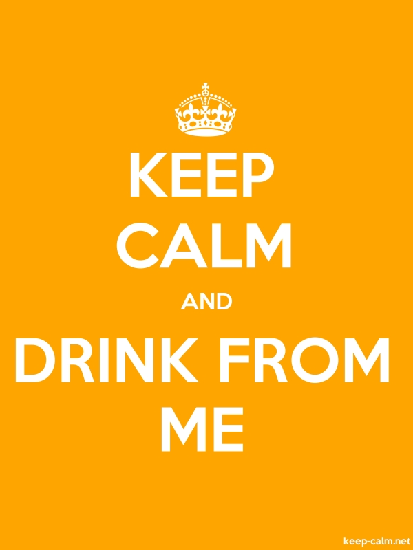 KEEP CALM AND DRINK FROM ME - white/orange - Default (600x800)