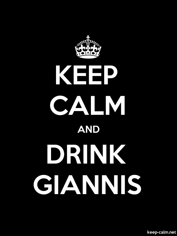 KEEP CALM AND DRINK GIANNIS - white/black - Default (600x800)