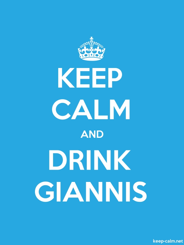 KEEP CALM AND DRINK GIANNIS - white/blue - Default (600x800)