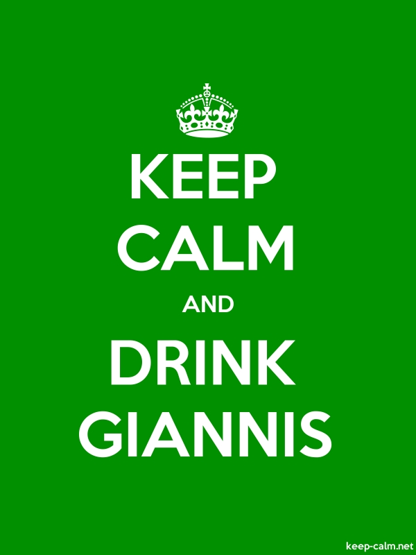 KEEP CALM AND DRINK GIANNIS - white/green - Default (600x800)