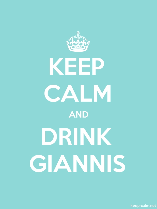 KEEP CALM AND DRINK GIANNIS - white/lightblue - Default (600x800)