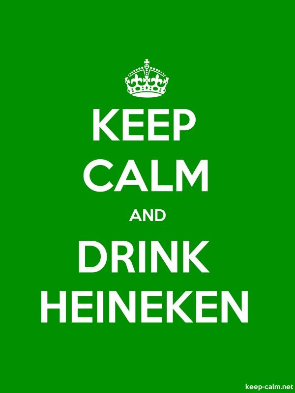 KEEP CALM AND DRINK HEINEKEN - white/green - Default (600x800)