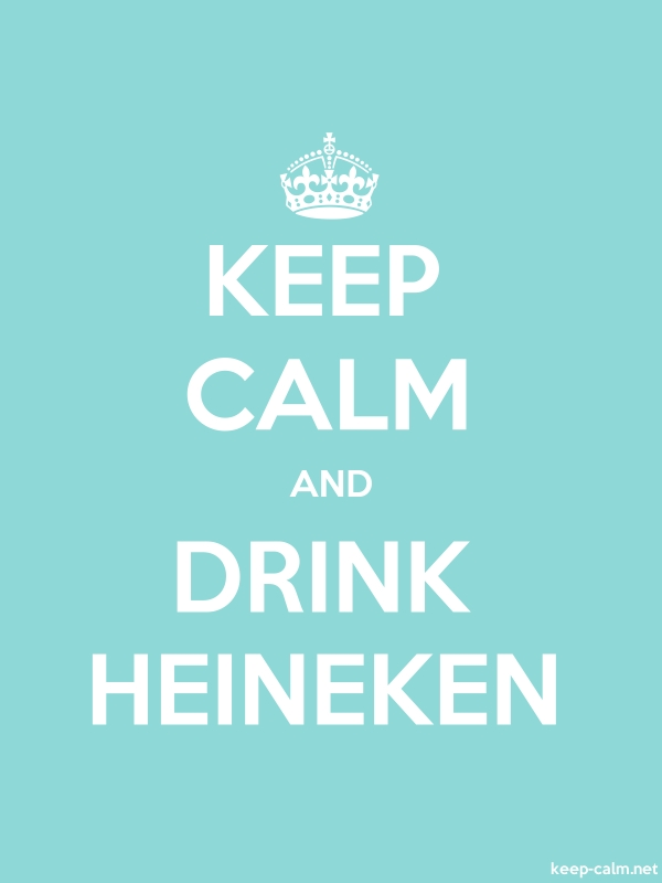 KEEP CALM AND DRINK HEINEKEN - white/lightblue - Default (600x800)