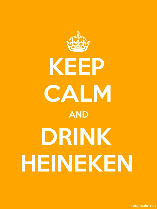 KEEP CALM AND DRINK HEINEKEN - white/orange - Default (600x800)