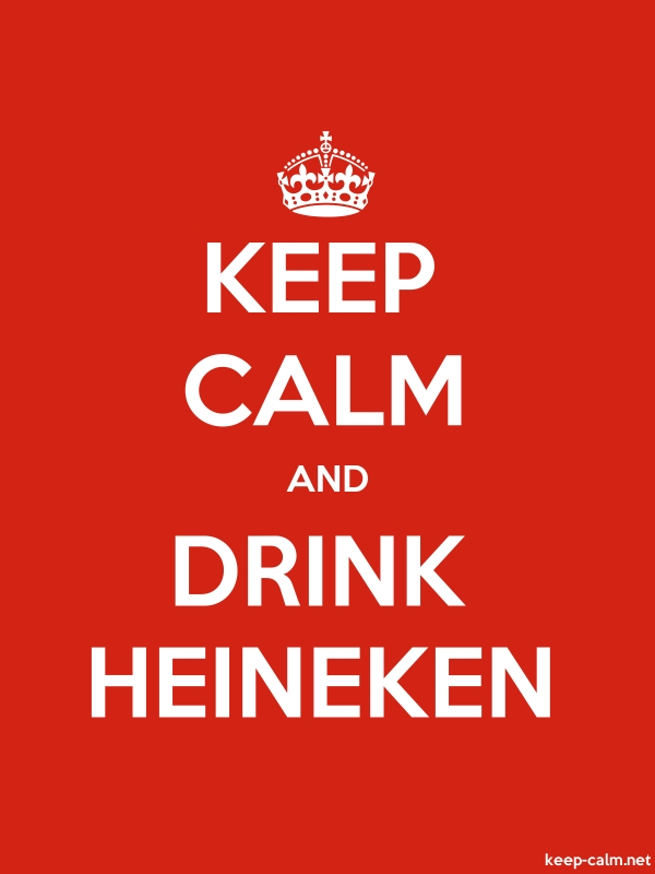 KEEP CALM AND DRINK HEINEKEN - white/red - Default (600x800)