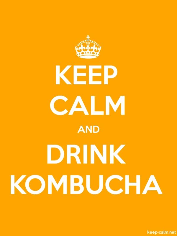 KEEP CALM AND DRINK KOMBUCHA - white/orange - Default (600x800)