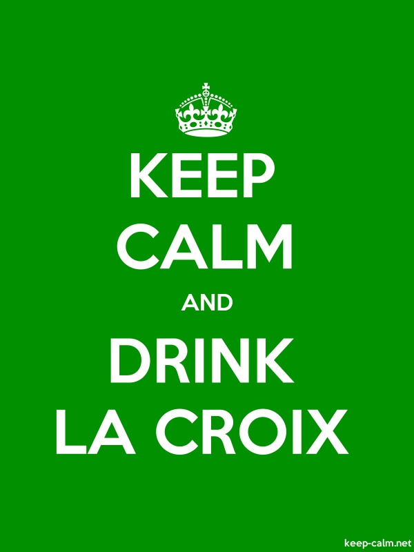 KEEP CALM AND DRINK LA CROIX - white/green - Default (600x800)