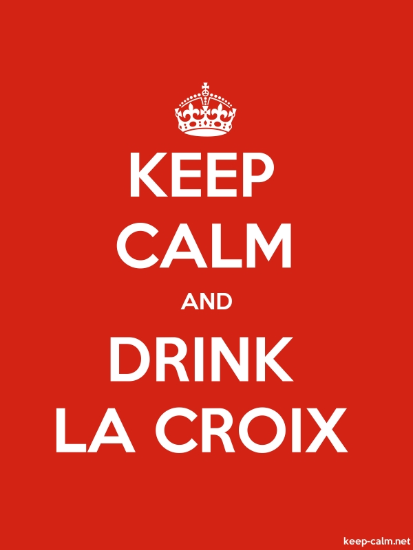 KEEP CALM AND DRINK LA CROIX - white/red - Default (600x800)