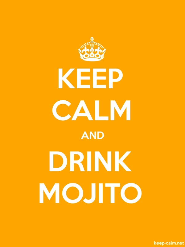 KEEP CALM AND DRINK MOJITO - white/orange - Default (600x800)