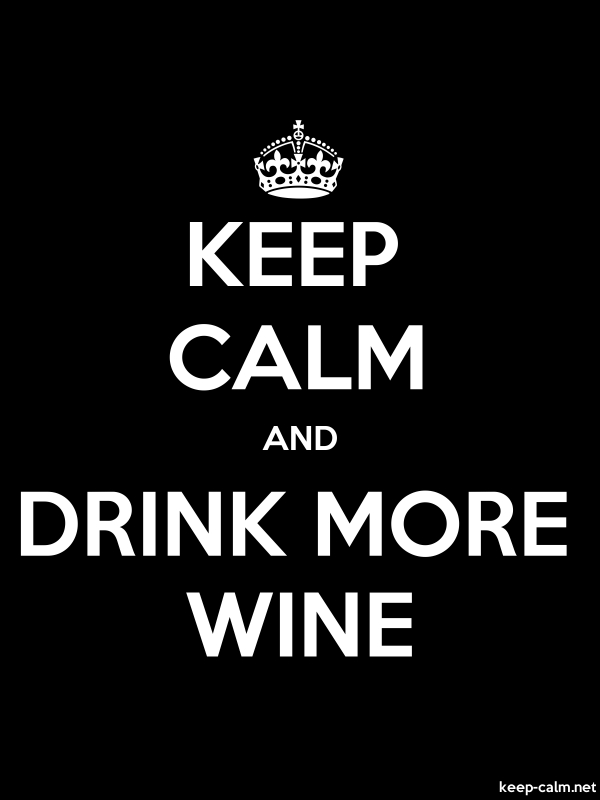 KEEP CALM AND DRINK MORE WINE - white/black - Default (600x800)