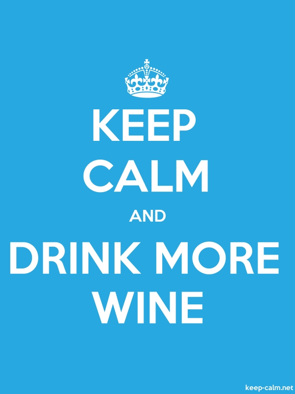 KEEP CALM AND DRINK MORE WINE - white/blue - Default (600x800)
