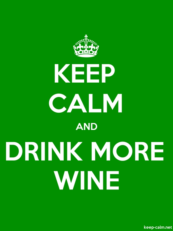 KEEP CALM AND DRINK MORE WINE - white/green - Default (600x800)